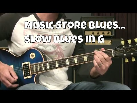 Blues Guitar Lesson  Slow Blues In G: Music Store Blues