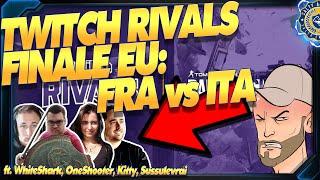 Finale Twitch Rivals EU : FRA vs ITA (ft. Sussulevrai, Whiteshark, Kitty, Oneshooter) 🎓 Rainbow 6