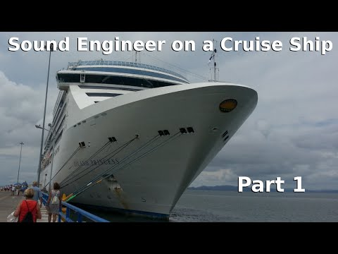 Sound Engineer on a Cruise Ship - Part 1