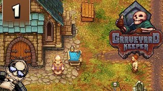 Graveyard Keeper - Totally Serious Cemetery Management Sim - Part 1 [Alpha Gameplay]