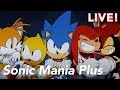 Sonic Mania Plus with Heather and Chris - 8/13/18