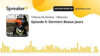 Episode 5: Derniers Beaux Jours