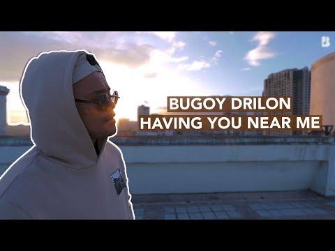 Bugoy Drilon - Having You Near Me
