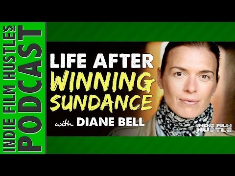 Life After Winning the Sundance Film Festival with Diane Bell (Obselidia) - IFH 090