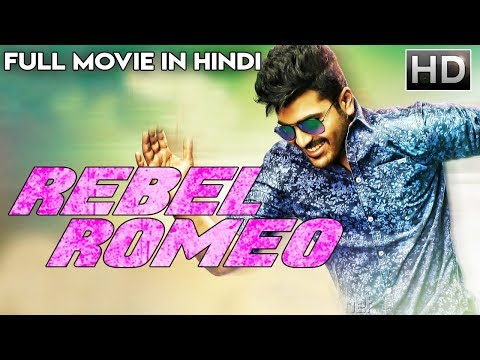 REBEL ROMEO (2018) New Released Full Hindi Dubbed Movie | Hindi Action Movie 2018 | South Movie 2018