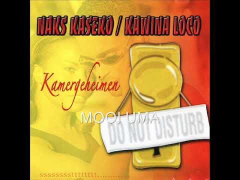 Naks Kaseko / Kawina Loco - Mooi Uma