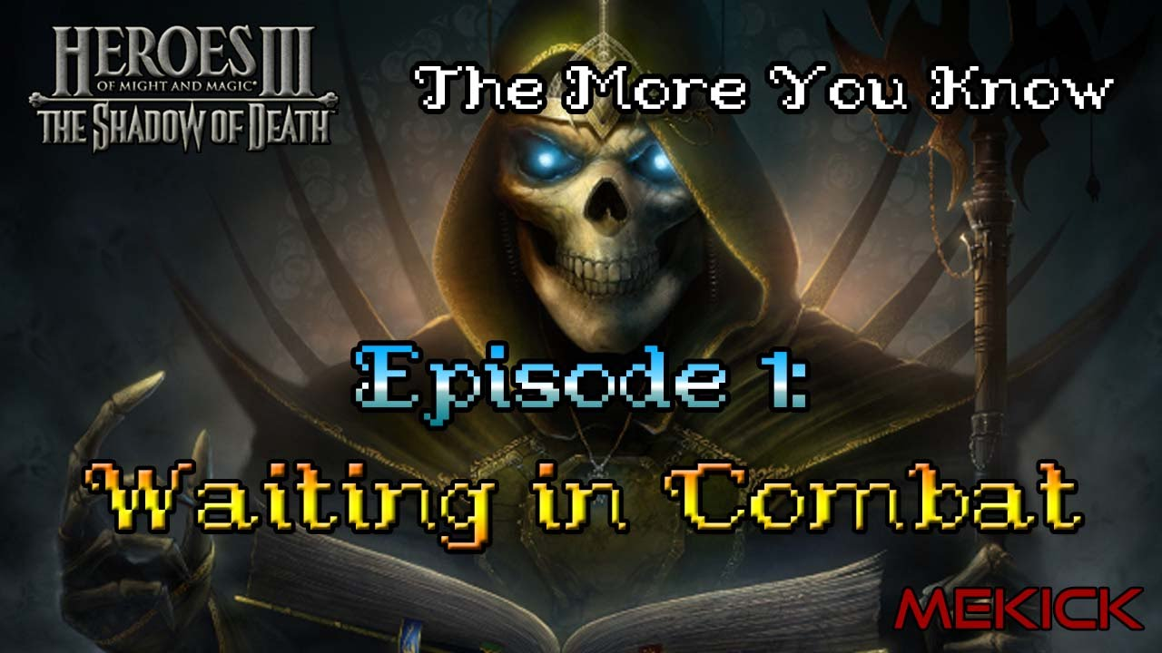Heroes Iii Strategy Guide Episode 1 Waiting In Combat Youtube