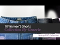 10 Women'S Shorts Collection By Generic Spring 2017 Collection