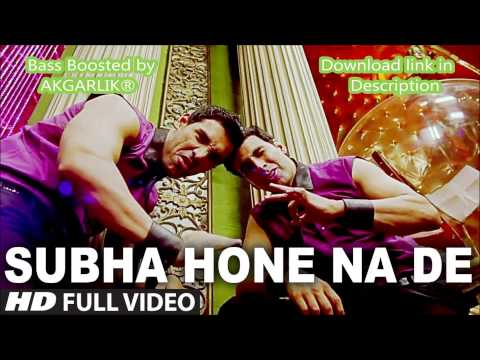 Subah Hone Na De - Desi Boyz   Akshay Kumar, John Abraham   Bass Boosted