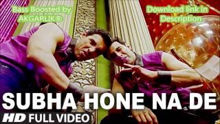 Subah Hone Na De - Desi Boyz | Akshay Kumar, John Abraham | Bass Boosted