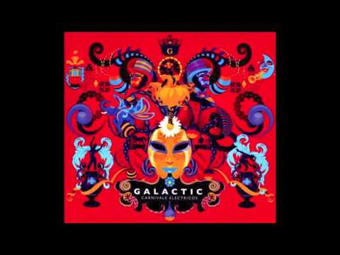 Guero Bounce by Galactic - Carnivale Electricos