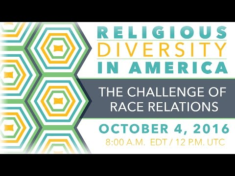 Religious Diversity in America: The Challenge of Race Relations