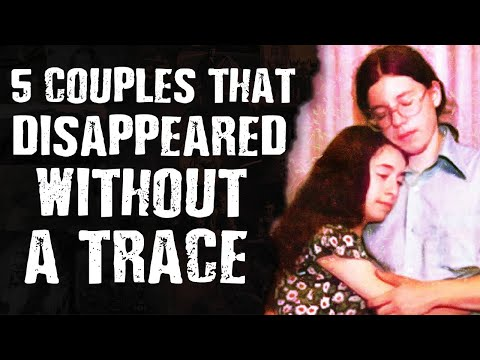 5 Couples That DISAPPEARED Without a Trace