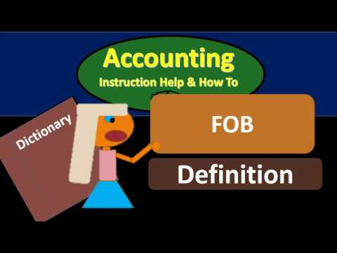 FOB Definition, Free on Board - FOB Shipping Point - FOB Destination - What is FOB?