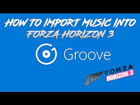 how to use groove music in forza horizon 3