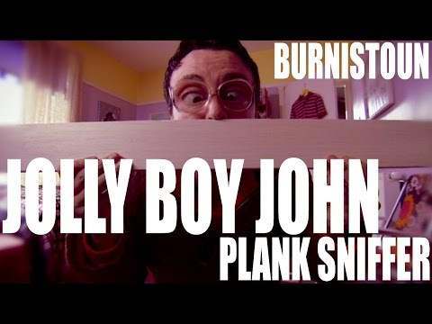 Burnistoun - Jolly Boy John - Plank Sniffer