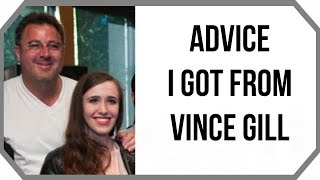 Advice I Got From Vince Gill (The Best Advice I Ever Received)