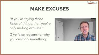 English Phrases: Make Excuses - Explanation and Examples