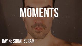 DAY 4 SQUAT SCRAM: MOMENTS BY JOSHUA LIPSEY
