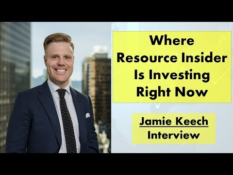 Jamie Keech | Where Resource Insider Is Investing Right Now