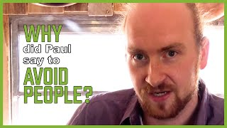 Why did Paul say to avoid people?? (DEAD CHURCH - pt 25)
