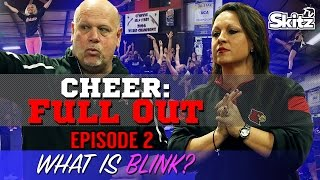 Cheer Full Out: What is Blink? | Episode 2 | Skitz TV