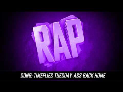 Timeflies Tuesday-Ass Back Home