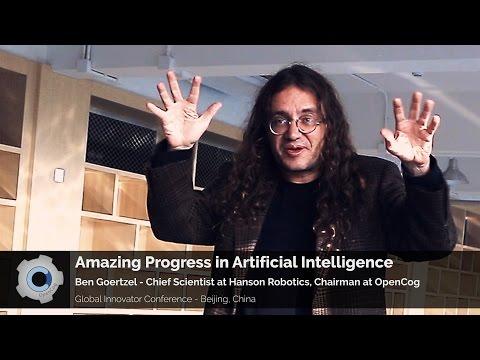 Amazing Progress in Artificial Intelligence - Ben Goertzel