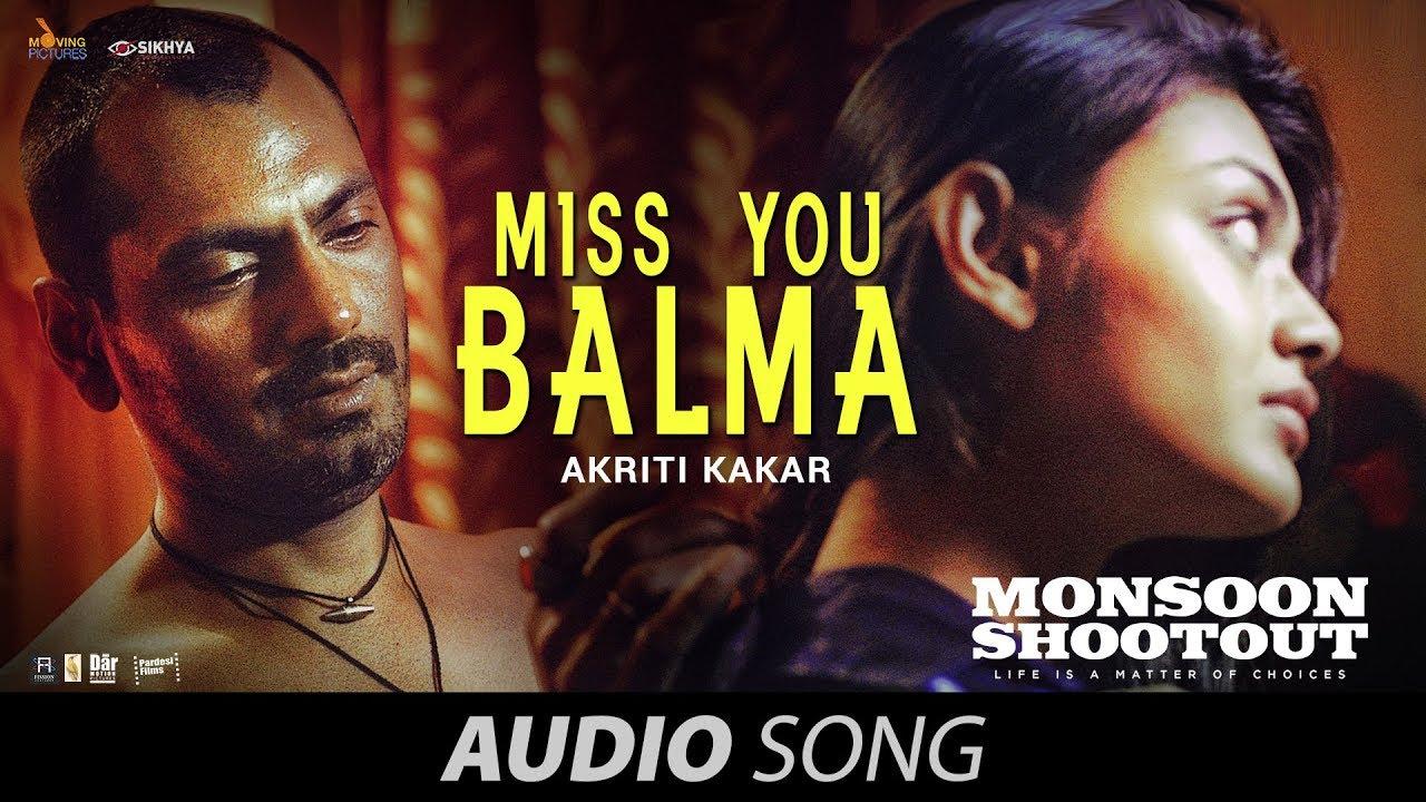 miss-you-balma-nawazuddin-siddiqui-audio-monsoon-shootout-vijay-varma-akriti-k-chinmay