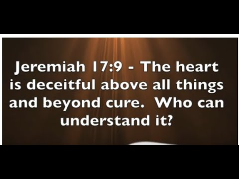 Jeremiah 17:9 - Admit It - Your Heart Is Deceitful - YouTube