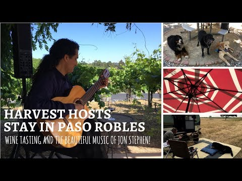 Harvest Host Stay in Paso Robles, Wine Tasting and the Beautiful Music of Jon Stephen!
