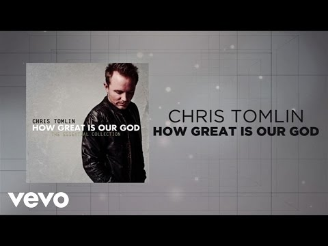 Chris Tomlin  How Great Is Our God Lyrics And Chords