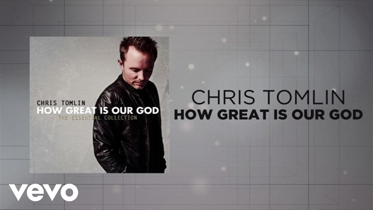 Chris Tomlin How Great Is Our God Lyrics And Chords Youtube