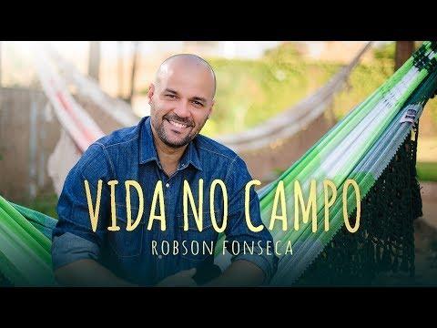 ROBSON FONSECA - VIDA NO CAMPO