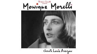 """Monique Morelli - Maintenant que la jeunesse (extrait de """"le nouveau crève-cœur"""")"""