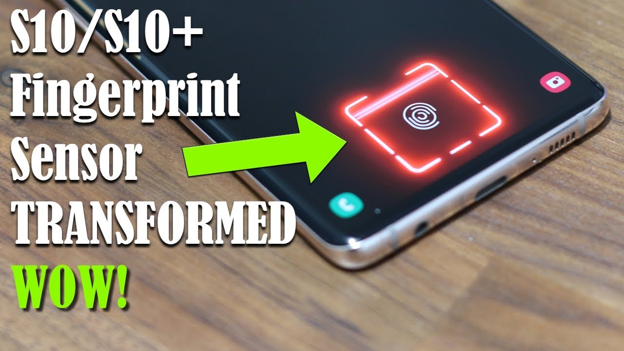 Galaxy S10 Plus - Transform the Fingerprint Sensor NOW