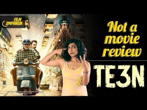 Download TE3N   Not A Movie Review   Sucharita Tyagi   Film Companion