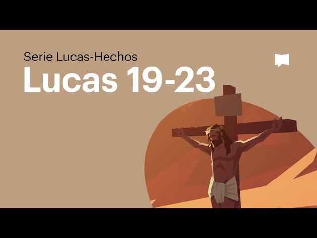 Evangelio de Lucas cap. 19-23