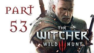The Witcher 3: Wild Hunt Прохождение ♦ СКВОЗЬ ВРЕМЯ И ПРОСТРАНСТВО ♦ #53