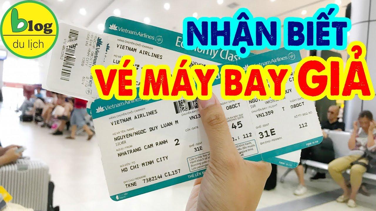 Cách phân biệt vé máy bay giá rẻ là vé thật hay vé giả đơn giản và chính xác nhất