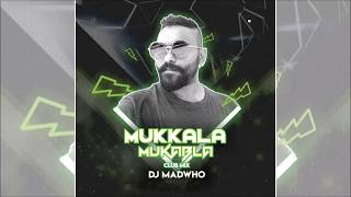Mukkala Mukabla Club Mix DJ MADWHO Remix.mp3