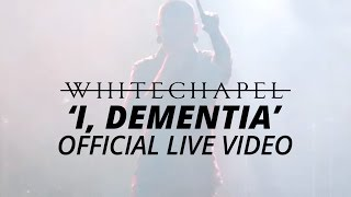 Whitechapel - I, Dementia (Official HD Live Video)