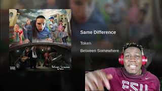 TOKEN - Same Difference (The Difference Is Clear)