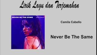 Lirik Lagu Camila Cabello - Never Be The Same dan Terjemahan
