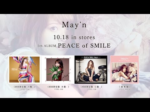 May'n 2017.10.18 in stores 5th ALBUM「PEACE of SMILE」 全13曲+ボーナストラック1曲収録 ・初回限定盤 -A盤-(CD+maxiシングル)/VTZL-134/¥3700+税 ...