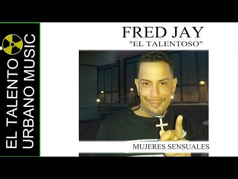 Fred Jay El Talentoso Mujeres Sensuales