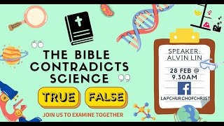 """TRUE OR FALSE: """"The Bible Contradicts Science"""""""