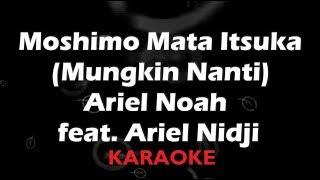 Gambar cover もしもまたいつか - Moshimo Mata Itsuka (Mungkin Nanti) - feat  Ariel Nidji KARAOKE TANPA VOKAL