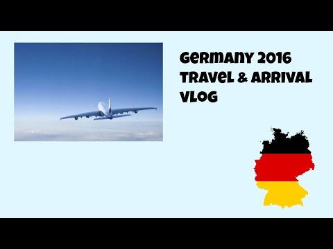 Germany Travel & Arrival