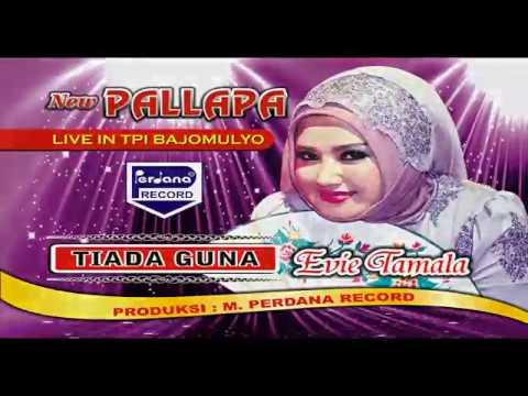 NEW PALLAPA - TIADA GUNA - Evie Tamala